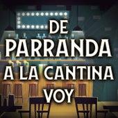 De Parranda A La  Cantina Voy de Various Artists
