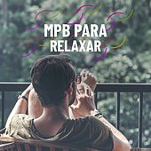 MPB Para Relaxar de Various Artists