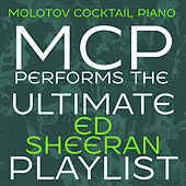 MCP Performs the Ultimate Ed Sheeran Playlist (Instrumental) van Molotov Cocktail Piano
