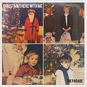 Christmas Here With Me by Parade