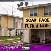 Fuck a Lame by Scarface