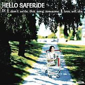If I Don't Write This Song, Someone I Love Will Die by Hello Saferide