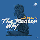 The Reason Why (Hard Mix) von We Rabbitz
