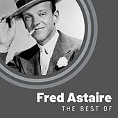The Best of Fred Astaire di Fred Astaire