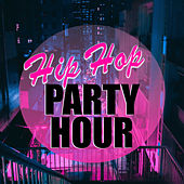 Hip Hop Party Hour von Various Artists