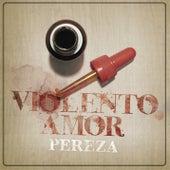 Violento Amor de Pereza