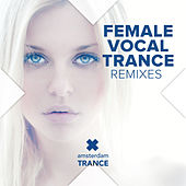 Female Vocal Trance Remixes von Various Artists