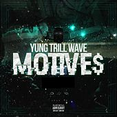 Motives de Yung Trill Wave