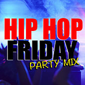 Hip Hop Friday Party Mix von Various Artists