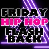 Friday Hip Hop Flashback de Various Artists