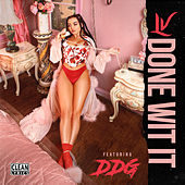 Done Wit It (feat. DDG) by LV