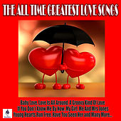 The All Time Greatest Love Songs by Various Artists