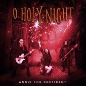 O holy night von Annie For President