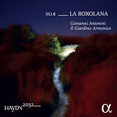 Haydn 2032, Vol. 8: La Roxolana by Giovanni Antonini