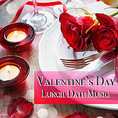 Valentine's Day Lunch Date Music by Various Artists