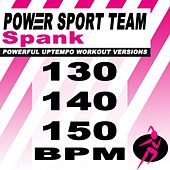 Spank (Powerful Uptempo Cardio, Fitness, Crossfit & Aerobics Workout Versions) by Power Sport Team