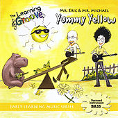 Yummy Yellow from The Learning Groove by Mr. Eric