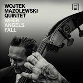 When Angels Fall by Wojtek Mazolewski Quintet