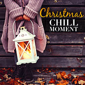 Christmas Chill Moment by Various Artists
