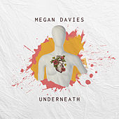 Underneath by Megan Davies