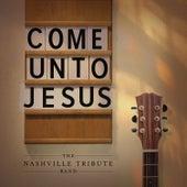 Come Unto Jesus de Nashville Tribute Band