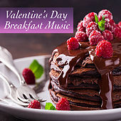 Valentine's Day Breakfast Music by Various Artists