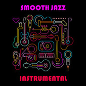 Smooth Jazz - Instrumental by Various Artists