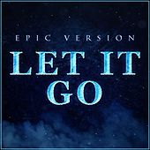 Let It Go (Epic Version) van L'orchestra Cinematique
