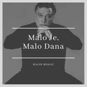 Malo Je, Malo Dana by Halid Beslic
