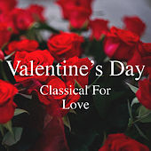 Valentine's Day Classical For Love de Various Artists