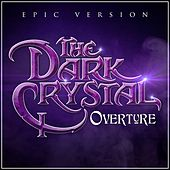 The Dark Crystal Overture (Epic Version) van L'orchestra Cinematique