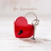 New Opportunities – Just Open Your Heart de Various Artists