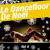 Le Dancefloors De Noël Vol 4 de Various Artists