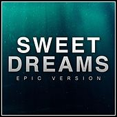 Sweet Dreams (Epic Version) by L'orchestra Cinematique