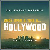 California Dreamin' from 'once Upon a Time in Hollywood' (Epic Version) van L'orchestra Cinematique