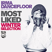 Most Liked Winter Selection (Irma Dancefloor presents) von Various Artists