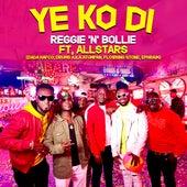 Ye Ko Di by Reggie 'N' Bollie