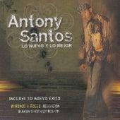 Lo Nuevo Y Lo Mejor (Edited Version) de Antony Santos