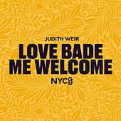 Love Bade Me Welcome von NYCGB Fellowship Octet