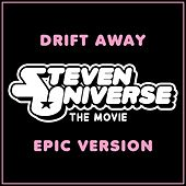 Drift Away from 'steven Universe the Movie' (Epic Version) van L'orchestra Cinematique