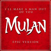 I'll Make a Man out of You from 'mulan' (Epic Version) van L'orchestra Cinematique