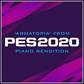 Armatopia from 'pes 2020' (Piano Rendition) by The Blue Notes