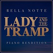 Bella Notte - Lady and the Tramp (Piano Rendition) by The Blue Notes