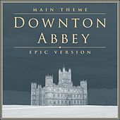 Downton Abbey Theme (Epic Version) van L'orchestra Cinematique