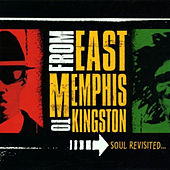From East Memphis to Kingston: Soul Revisited… by Various Artists