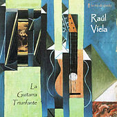 La Guitarra Triunfante de Raúl Viela