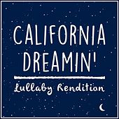 California Dreamin' (Lullaby Rendition) de Lullaby Dreamers