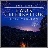 Yub Nub - Ewok Celebration (Epic Version) van L'orchestra Cinematique