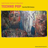 Sophisticated, Creative & Independent Techno Pop from the 20th Century de Various Artists