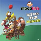 Você Pode Ser um Macakids, Vol. 1 de Macakids